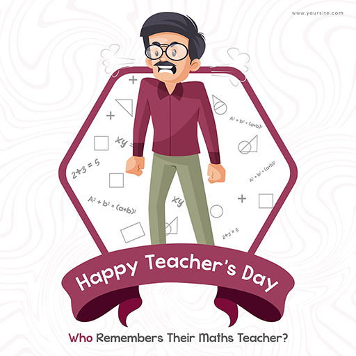 Happy Teacher's Day who remembers their math teacher banner design