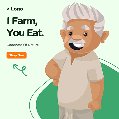 Banner for i farm and you eat goodness of nature